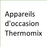 Appareils d'occasion Thermomix